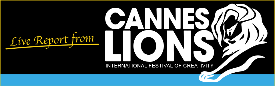 Live Report from Cannes Lions 2015【カンヌライオンズ特集2015】